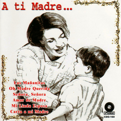 A Ti Madre… by Los Temibles