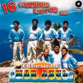 16 Grandes Exitos by El Internacional Mar Azul