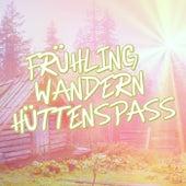 Frühling Wandern Hüttenspaß by Various Artists