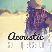 Acoustic Spring Session by Various Artists
