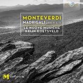 Monteverdi: Madrigali Libro III & IV by Le Nuove Musiche
