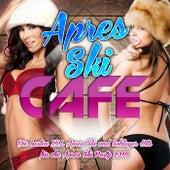 Apres Ski Cafe - Die besten XXL Apres Ski und Schlager Hits für die Apres Ski Party 2016 von Various Artists