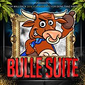 Bulle Suite - Top Mallorca 2016 Schlager Hits für deine Tanz Party de Various Artists