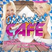 Oktoberfest Cafe - Die besten XXL Wiesn und Schlager Hits für die Party 2016 von Various Artists