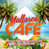 Mallorca Cafe - Die besten XXL Schlager und Party Hits für die Strand Fete 2016 von Various Artists