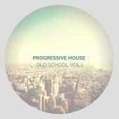 Progressive House - Old School Vol.1 de Danny Alpha