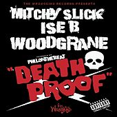 Death Proof (feat. Ise B and Woodgrane) - Single von Mitchy Slick