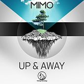 Up & Away by Mimo