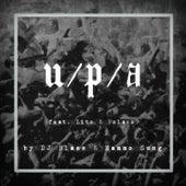 U / P / A (feat. Lito & Polaco) von DJ Blass