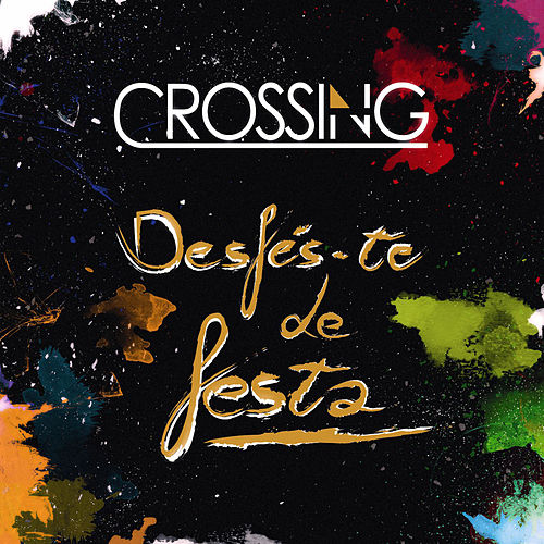Desfés-te de Festa by The Crossing