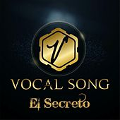 El Secreto by Vocal Song