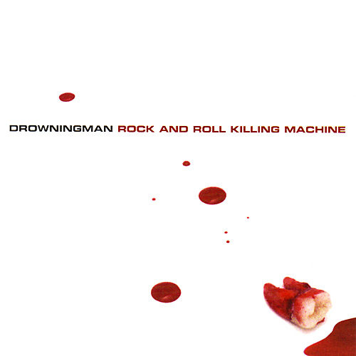Rock and Roll Killing Machine by Drowningman