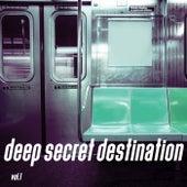 Deep Secret Destination, Vol. 1 di Various Artists
