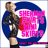 Sherman Shirts and Mini Skirts de Various Artists