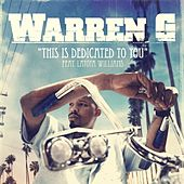 This Is Dedicated To You - Snippet de Warren G