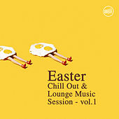 Easter - Chill Out & Lounge Music Session - Vol. 1 by Various Artists