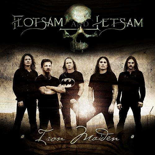 Iron Maiden by Flotsam & Jetsam