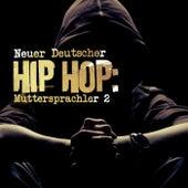 Neuer Deutscher Hip Hop: Muttersprachler 2 de Various Artists