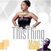 This Thing (feat. Danny Beatz) by Mzbel