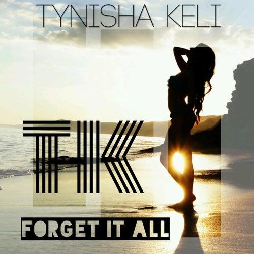 Forget It All by Tynisha Keli