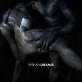 Dreamer by Tashan