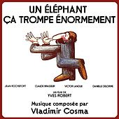 An Elephant Can Be Extremely Deceptive (Yves Robert's Original Motion Picture Soundtrack) by Vladimir Cosma