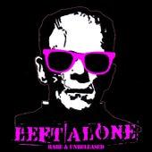Rare & Unreleased by Left Alone