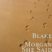 She Said von Blake Morgan