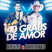 40 Graus de Amor (Ao Vivo) de Bruno & Barretto