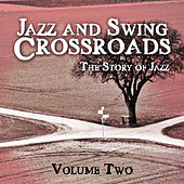 Jazz and Swing Crossroads - The Story of Jazz, Vol. 2 by Various Artists