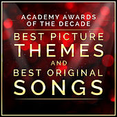 Academy Awards of the Decade - Best Picture Themes and Best Original Songs van L'orchestra Cinematique