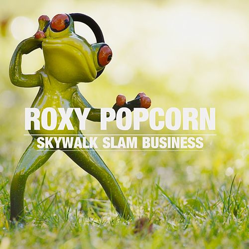 Skywalk Slam Business di Roxy Popcorn