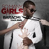 So Many Girls (feat. Black Dada) von Barachi
