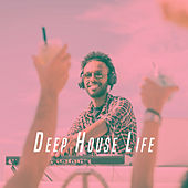 Deep House Life by Various Artists