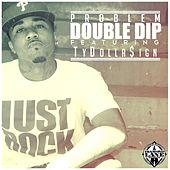 Double Dip von Problem