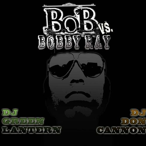 B.o.B vs. Bobby Ray by Various Artists
