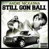 Still Gon Ball - Single by Andre Nickatina