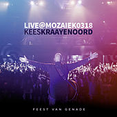 Live at Mozaiek0318 by Kees Kraayenoord