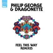 Feel This Way (Remixes) by Philip George