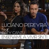 Enséñame A Vivir Sin Ti de Luciano Pereyra