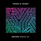 Desire (Remix - EP) by Years & Years