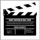 Soundtracks Six by Tom Rasely