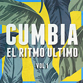Cumbia: El Ritmo Ultimo, Vol. 1 de Various Artists