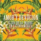 Amor y Devoción: El Día de la Madre en Latinoamérica de Various Artists