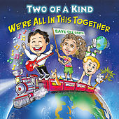 We're All in This Together von Two Of A Kind