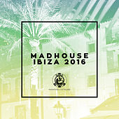 Madhouse Ibiza 2016 von Various Artists