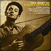 Woody Guthrie - The Best of Woody Guthrie de Woody Guthrie