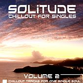 Solitude, Vol. 2 (Chillout for Singles) von Various Artists