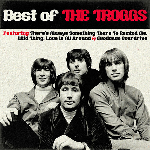 Best Of The Troggs by The Troggs