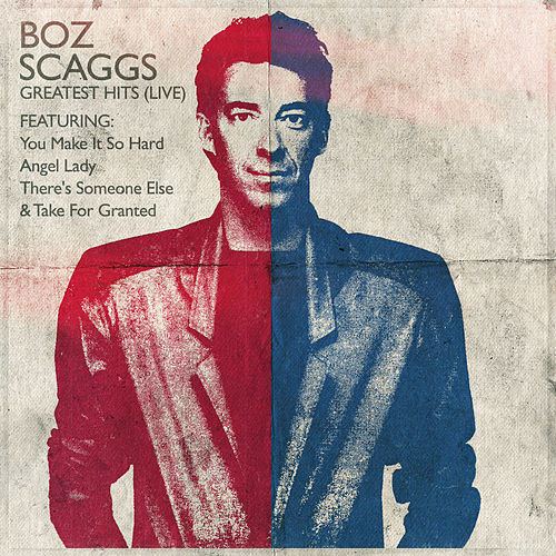 Boz Scaggs - Greatest Hits (Live) by Boz Scaggs